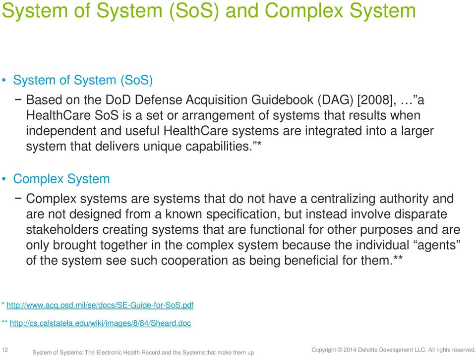 * Complex System Complex systems are systems that do not have a centralizing authority and are not designed from a known specification, but instead involve disparate stakeholders creating systems