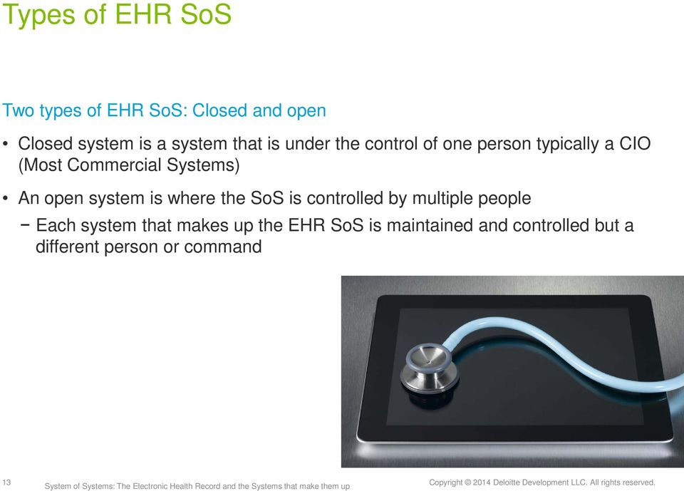 An open system is where the SoS is controlled by multiple people Each system that