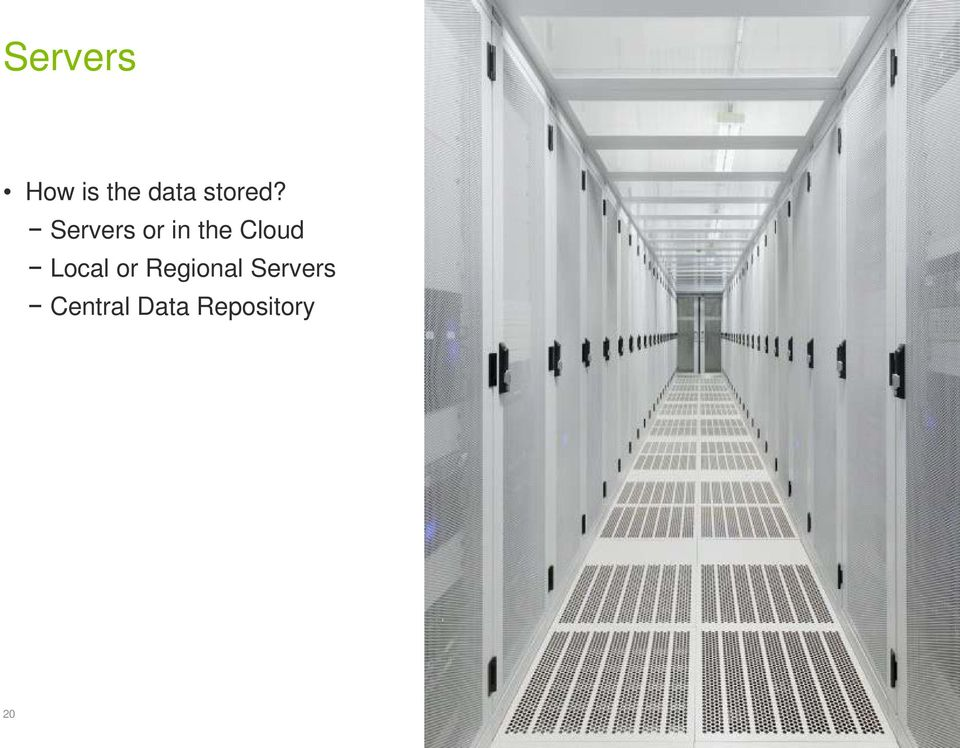 Servers or in the Cloud
