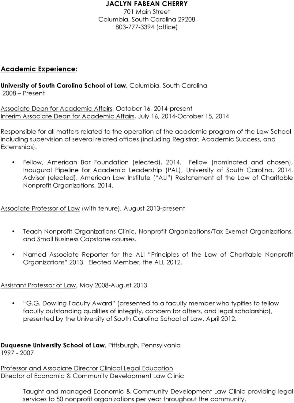 academic program of the Law School including supervision of several related offices (including Registrar, Academic Success, and Externships). Fellow, American Bar Foundation (elected), 2014.