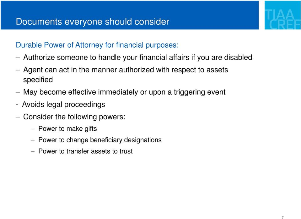 assets specified May become effective immediately or upon a triggering event - Avoids legal proceedings
