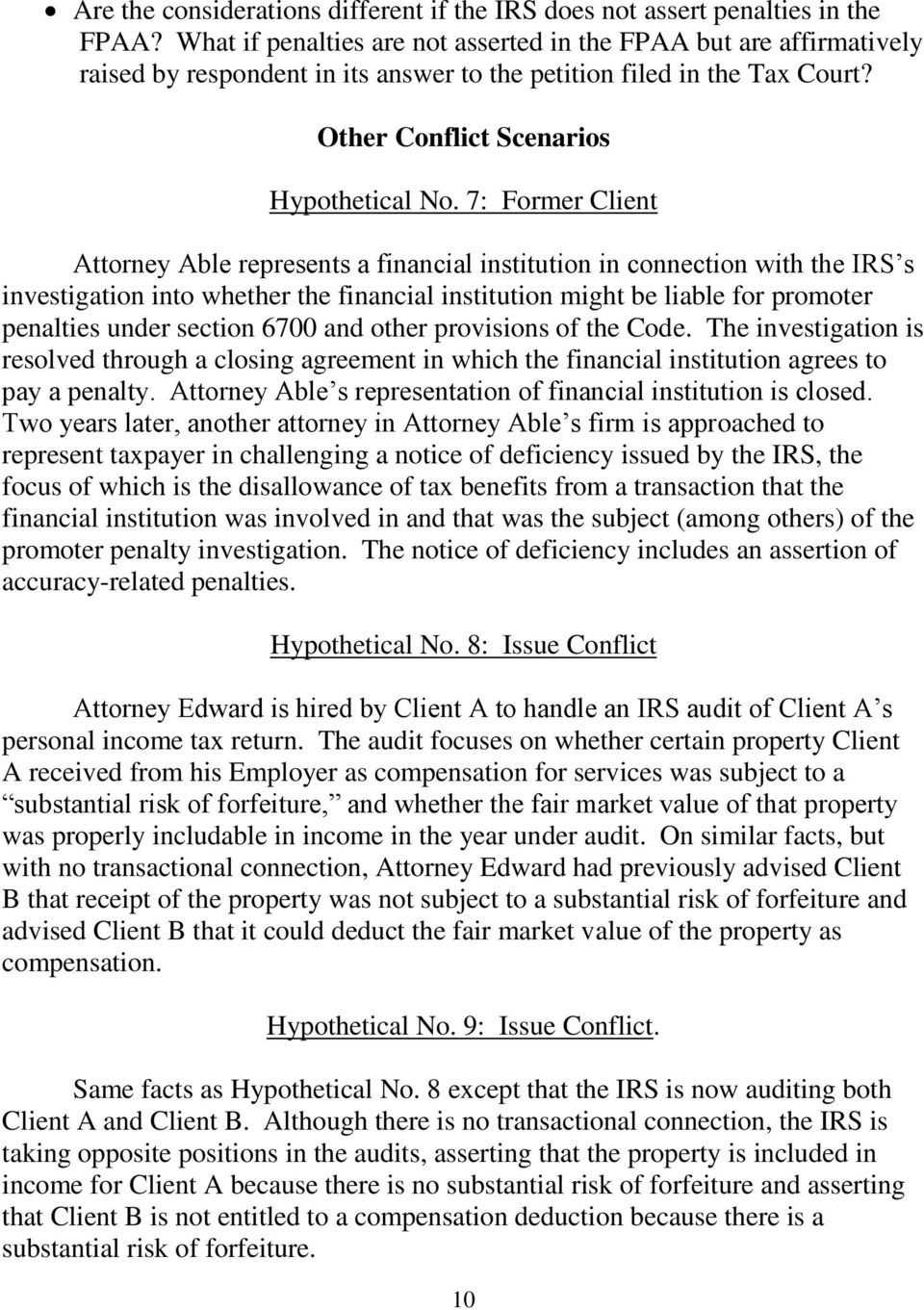 7: Former Client Attorney Able represents a financial institution in connection with the IRS s investigation into whether the financial institution might be liable for promoter penalties under