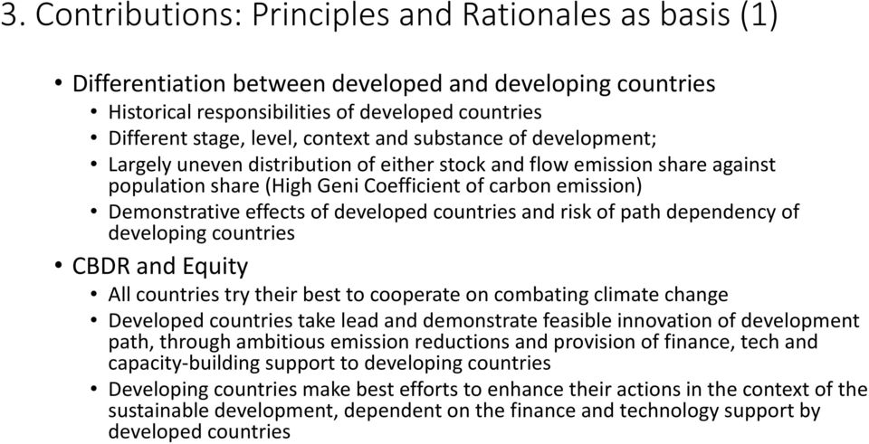 developed countries and risk of path dependency of developing countries CBDR and Equity All countries try their best to cooperate on combating climate change Developed countries take lead and