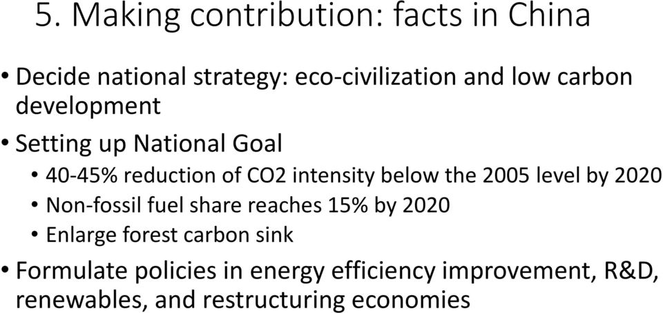 2005 level by 2020 Non fossil fuel share reaches 15% by 2020 Enlarge forest carbon sink