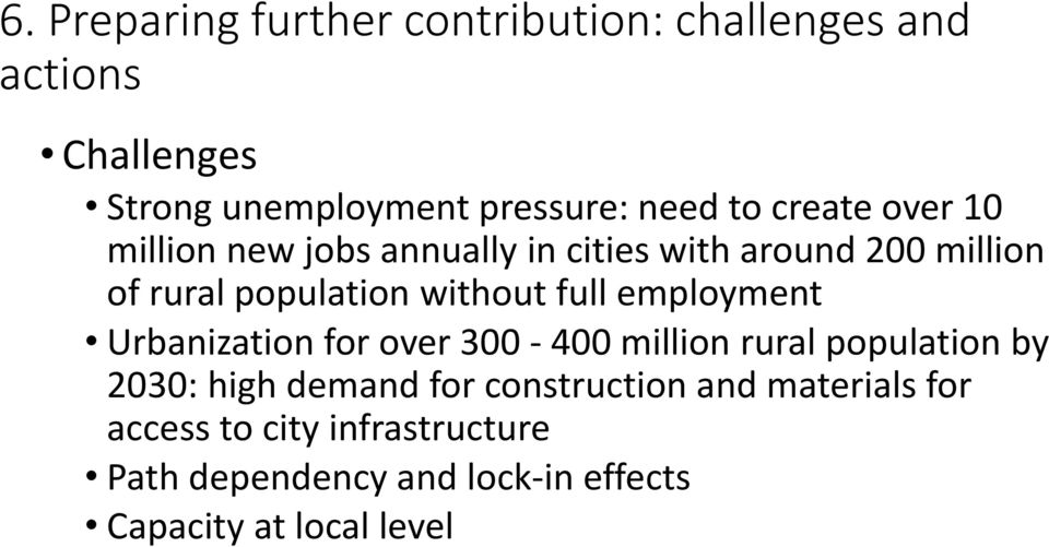 full employment Urbanization for over 300 400 million rural population by 2030: high demand for