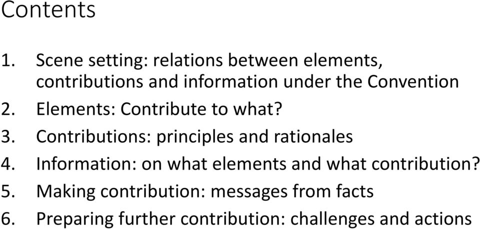 Convention 2. Elements: Contribute to what? 3.