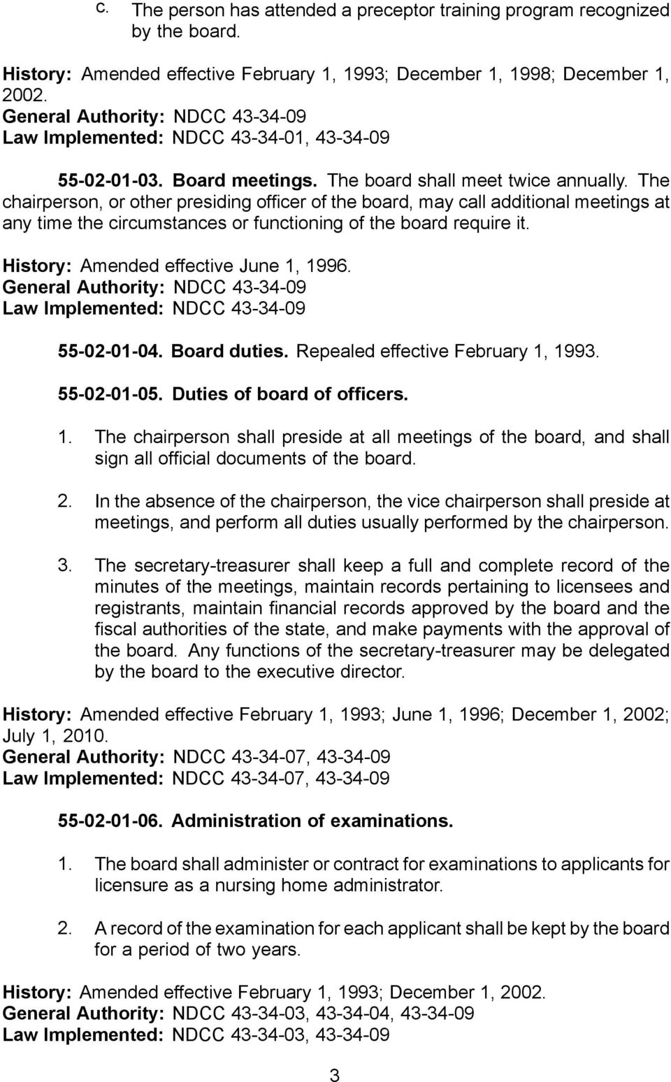 The chairperson, or other presiding of cer of the board, may call additional meetings at any time the circumstances or functioning of the board require it. History: Amended effective June 1, 1996.