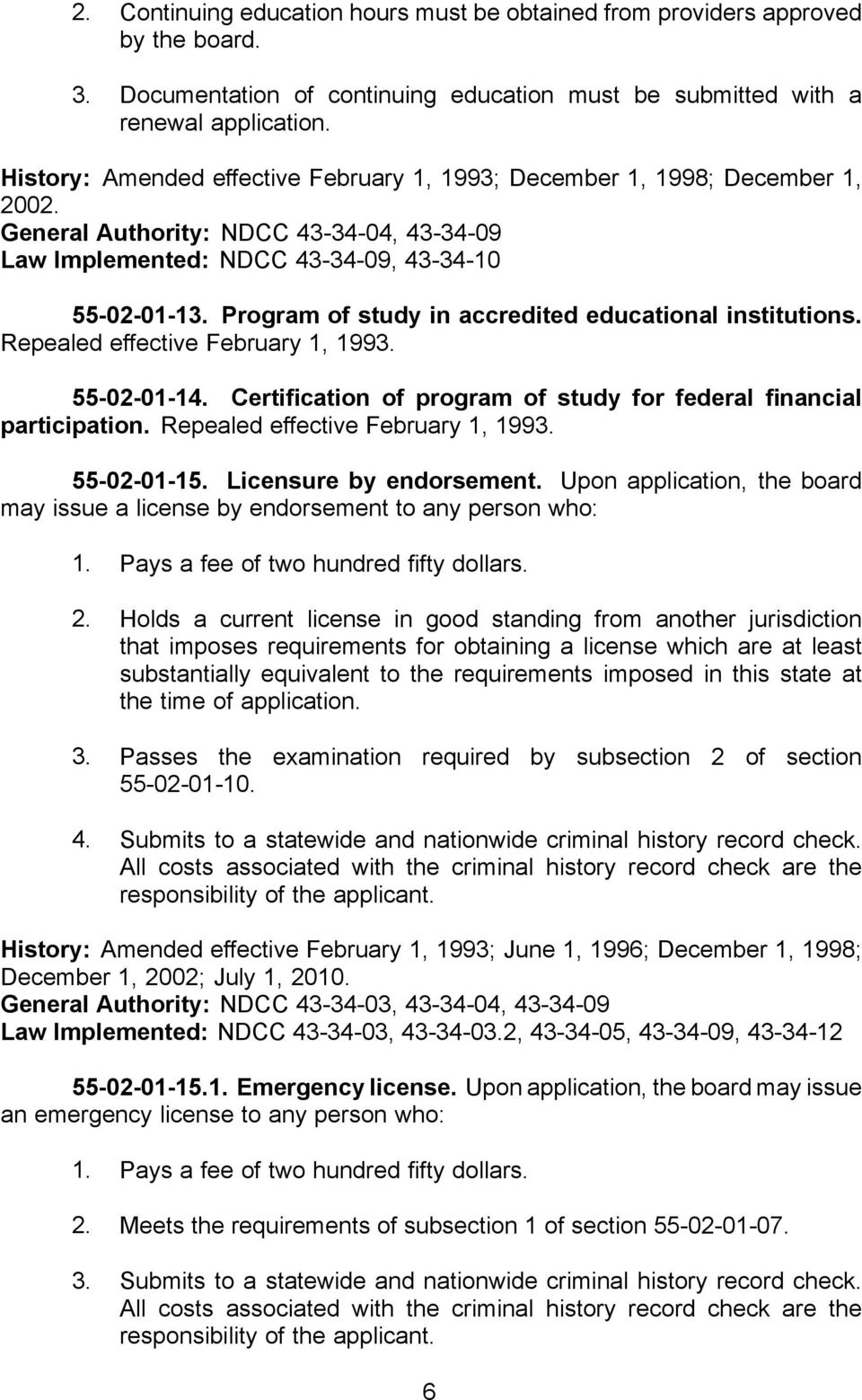 Program of study in accredited educational institutions. Repealed effective February 1, 1993. 55-02-01-14. Certi cation of program of study for federal nancial participation.