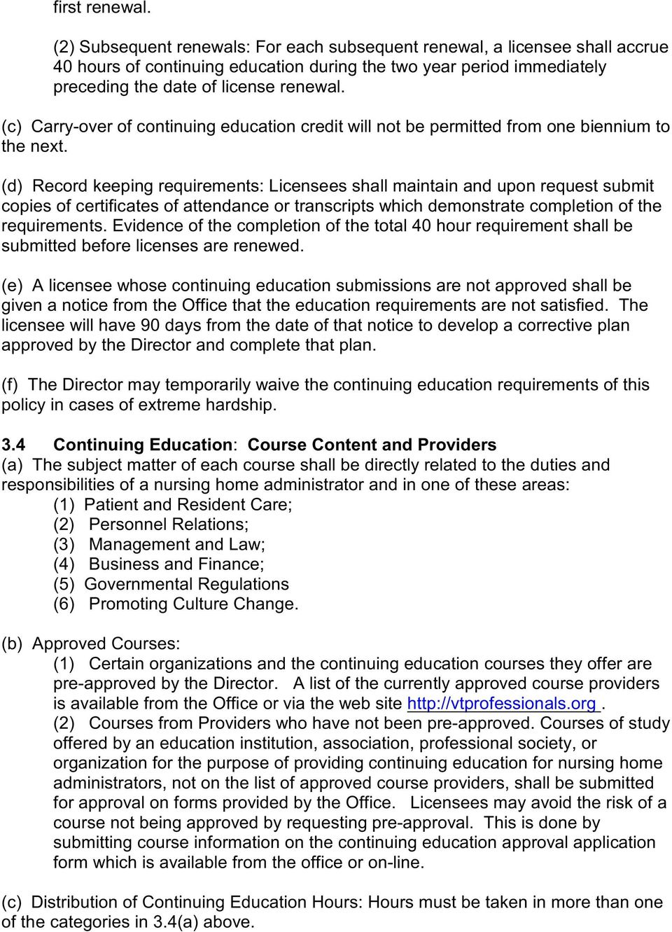 (c) Carry-over of continuing education credit will not be permitted from one biennium to the next.