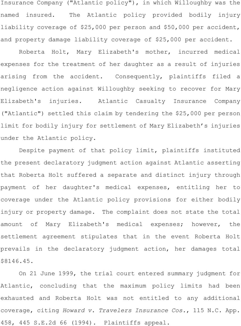 Roberta Holt, Mary Elizabeth's mother, incurred medical expenses for the treatment of her daughter as a result of injuries arising from the accident.