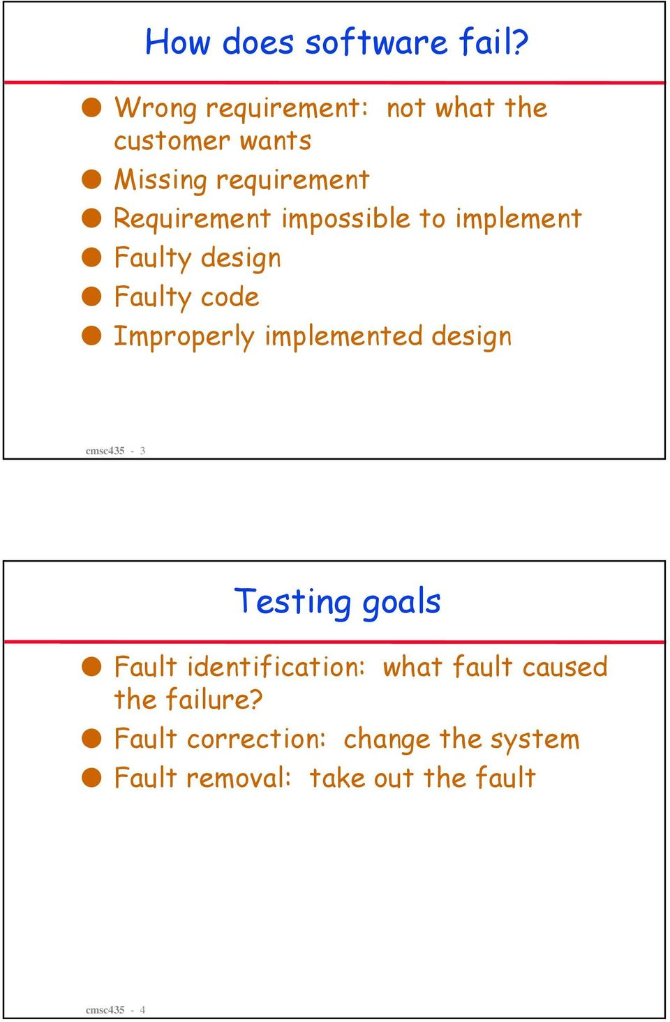 impossible to implement Faulty design Faulty code Improperly implemented design
