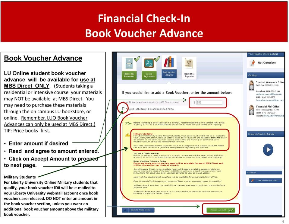 Remember, LUO Book Voucher Advances can only be used at MBS Direct.) TIP: Price books first. Enter amount if desired Read and agree to amount entered. Click on Accept Amount to proceed to next page.
