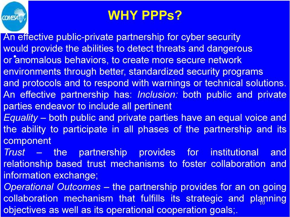 An effective partnership has: Inclusion: both public and private parties endeavor to include all pertinent Equality both public and private parties have an equal voice and the ability to participate