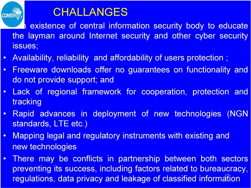 protection and tracking Rapid advances in deployment of new technologies (NGN standards, LTE etc.