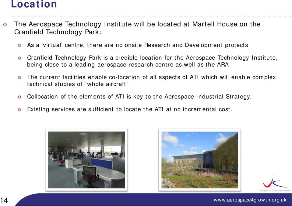 aerospace research centre as well as the ARA The current facilities enable co-location of all aspects of ATI which will enable complex technical studies of