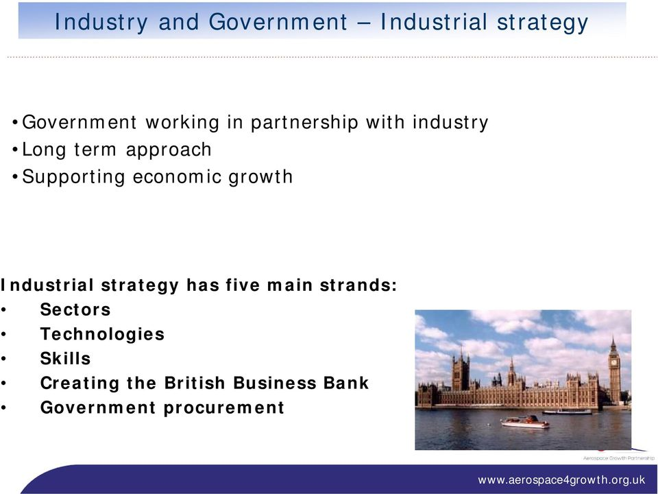 growth Industrial strategy has five main strands: Sectors