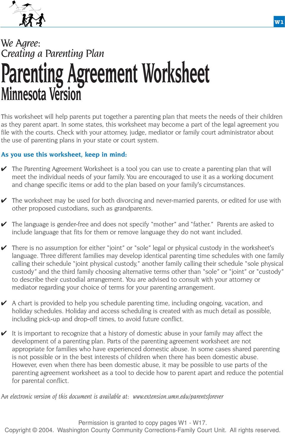 Check with your attorney, judge, mediator or family court administrator about the use of parenting plans in your state or court system.