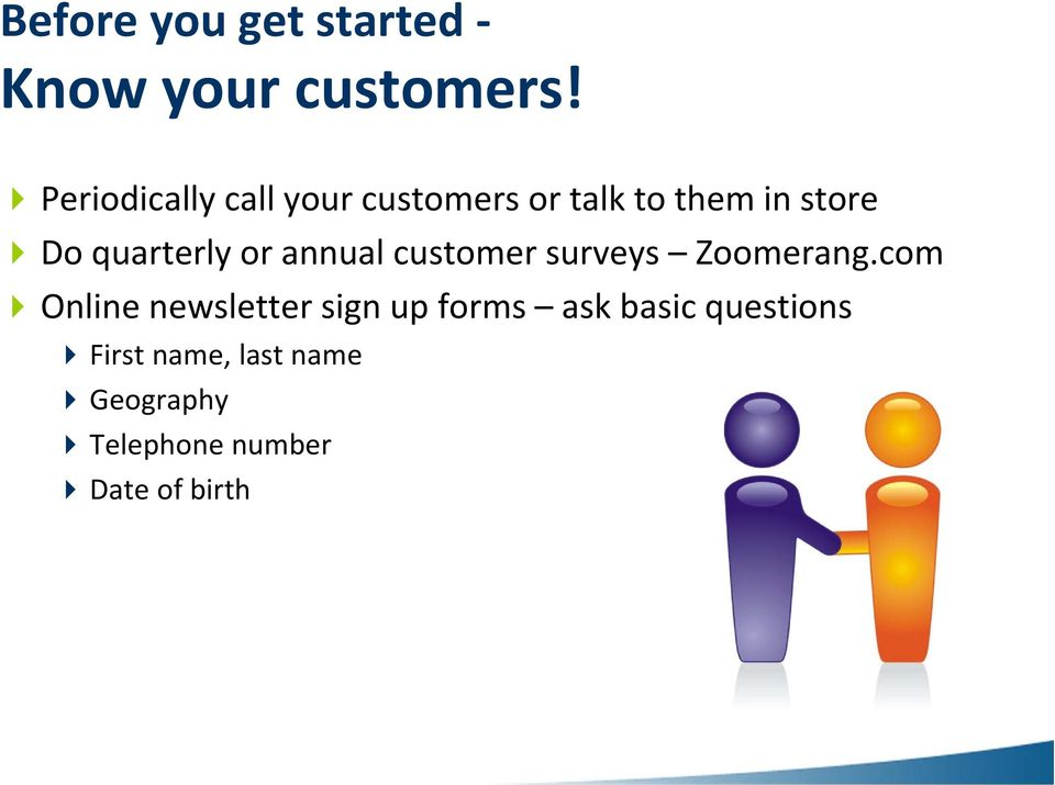 quarterly or annual customer surveys Zoomerang.