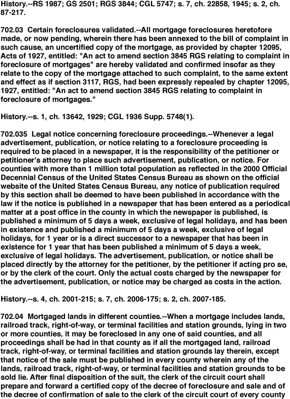 "Acts of 1927, entitled: ""An act to amend section 3845 RGS relating to complaint in foreclosure of mortgages"" are hereby validated and confirmed insofar as they relate to the copy of the mortgage"