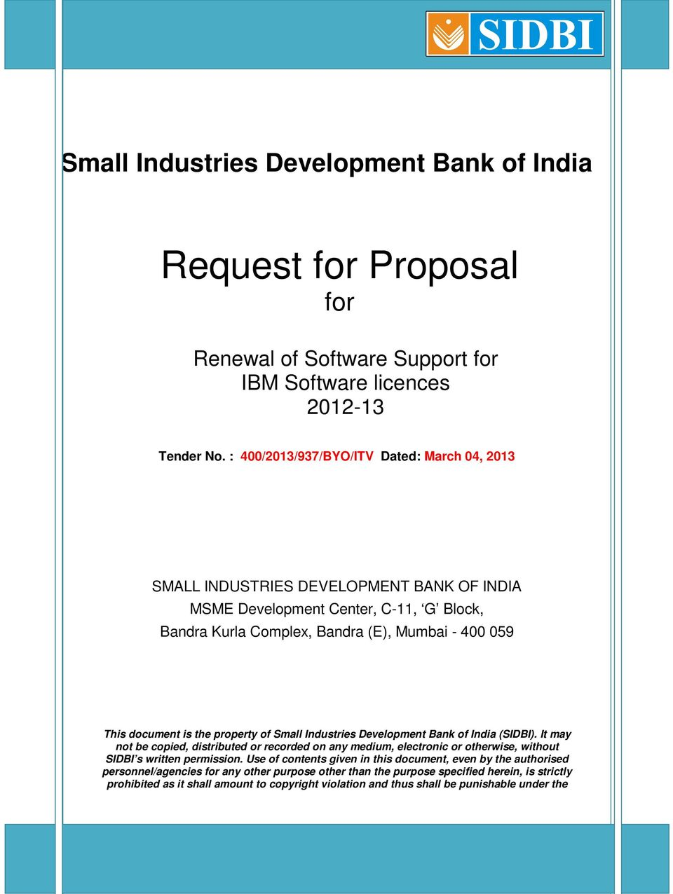is the property of Small Industries Development Bank of India (SIDBI). It may not be copied, distributed or recorded on any medium, electronic or otherwise, without SIDBI s written permission.