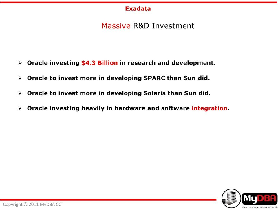 Oracle to invest more in developing SPARC than Sun did.