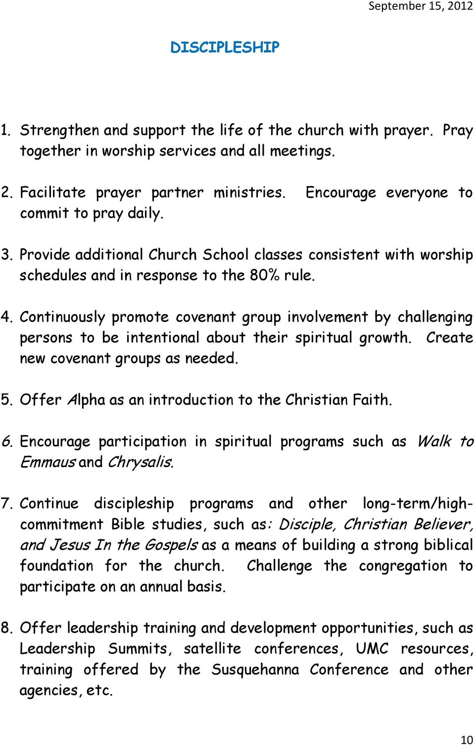 Continuously promote covenant group involvement by challenging persons to be intentional about their spiritual growth. Create new covenant groups as needed. 5.