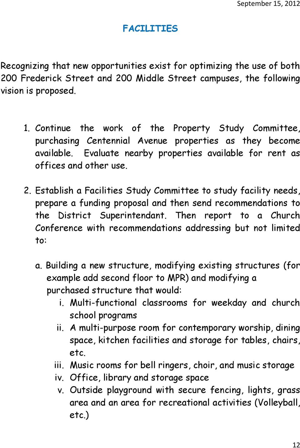 Establish a Facilities Study Committee to study facility needs, prepare a funding proposal and then send recommendations to the District Superintendant.