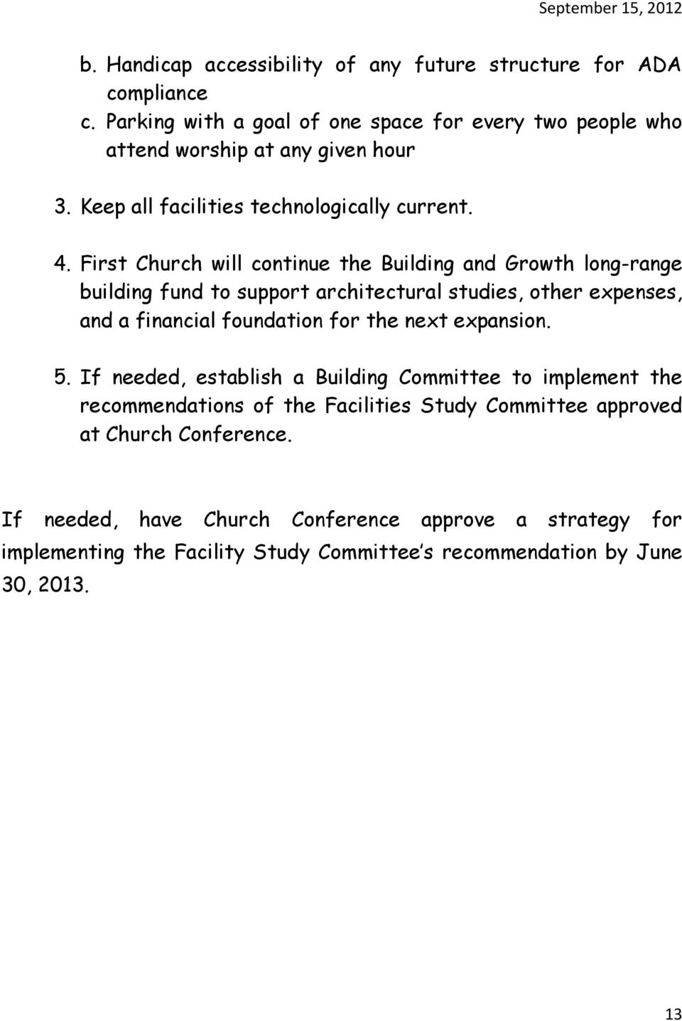 First Church will continue the Building and Growth long-range building fund to support architectural studies, other expenses, and a financial foundation for the next