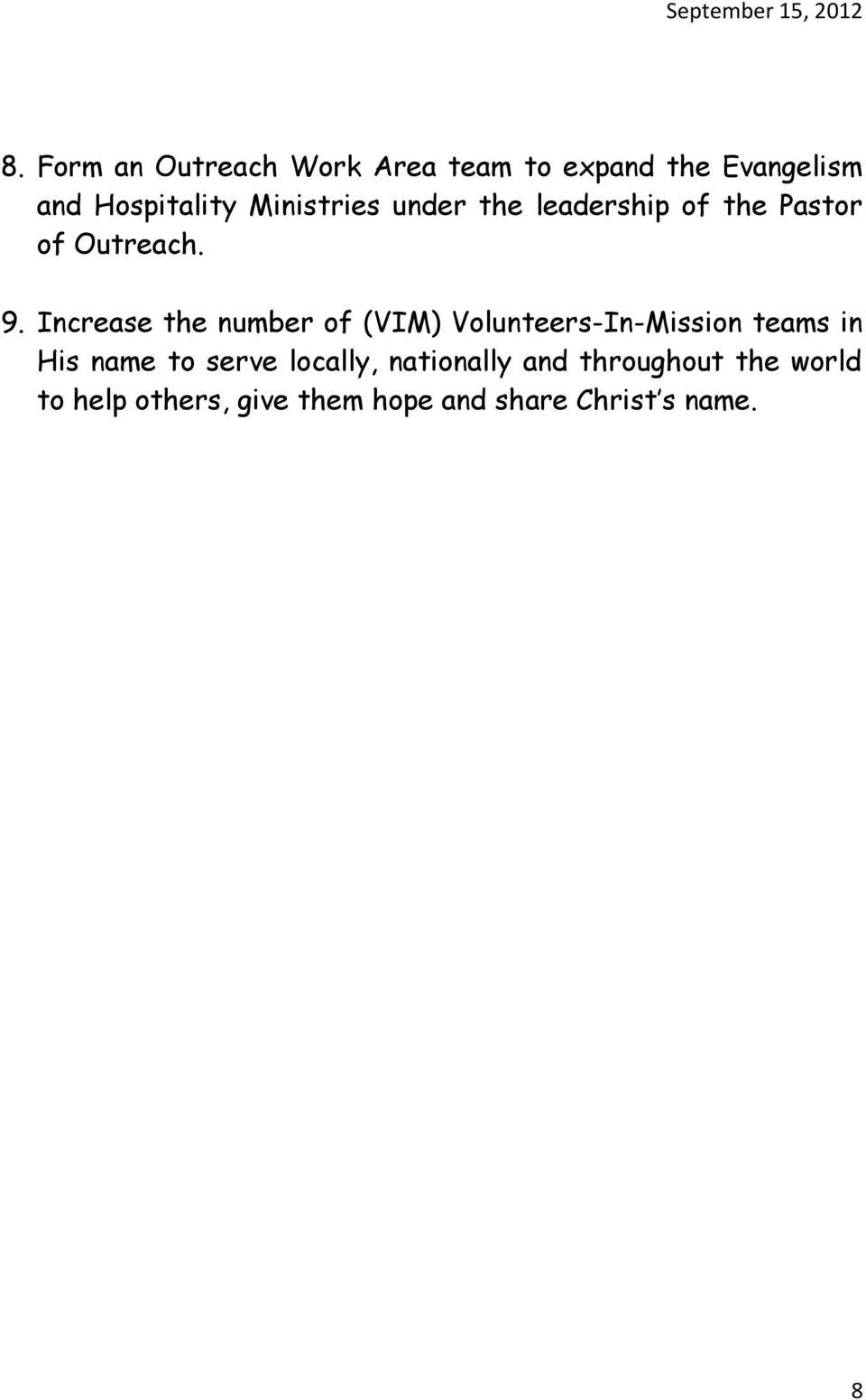 Increase the number of (VIM) Volunteers-In-Mission teams in His name to serve
