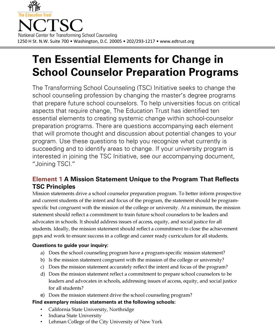 To help universities focus on critical aspects that require change, The Education Trust has identified ten essential elements to creating systemic change within school-counselor preparation programs.