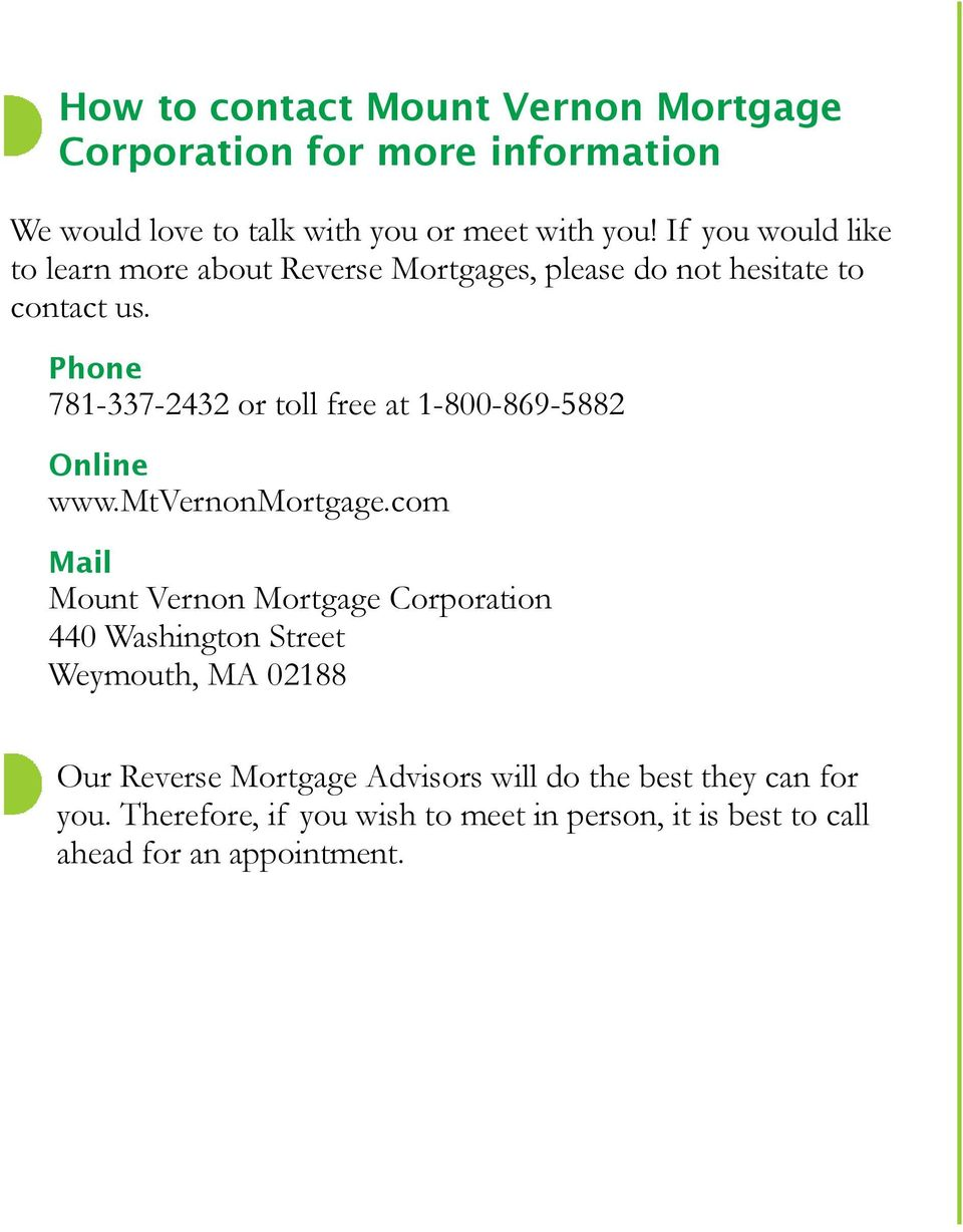 Phone 781-337-2432 or toll free at 1-800-869-5882 Online www.mtvernonmortgage.