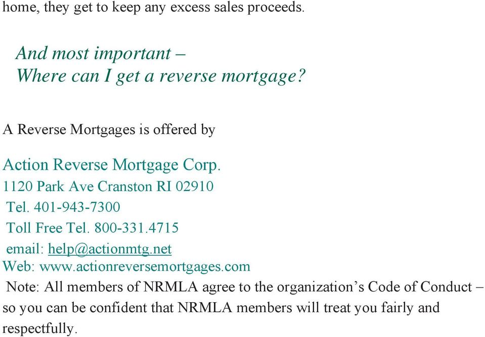 401-943-7300 Toll Free Tel. 800-331.4715 email: help@actionmtg.net Web: www.actionreversemortgages.