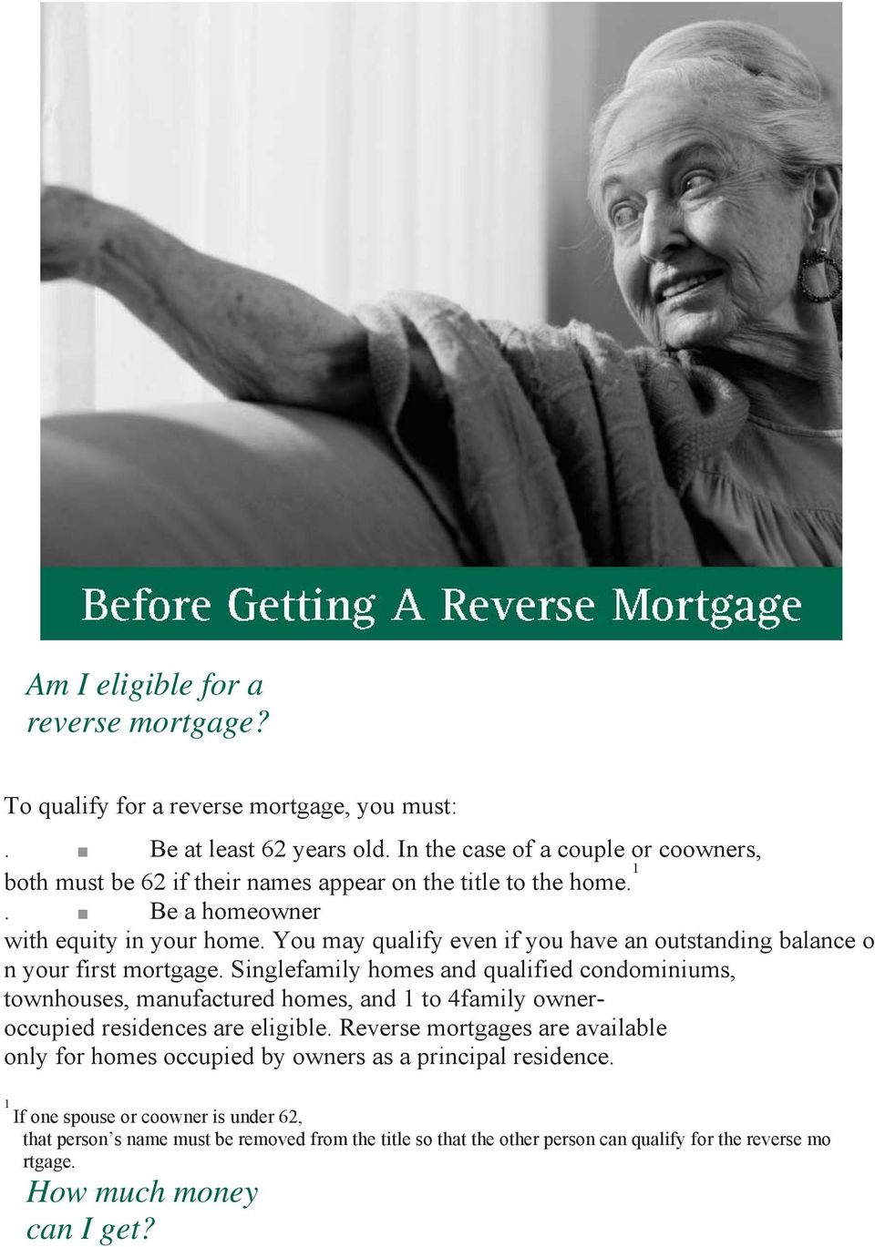 You may qualify even if you have an outstanding balance o n your first mortgage.