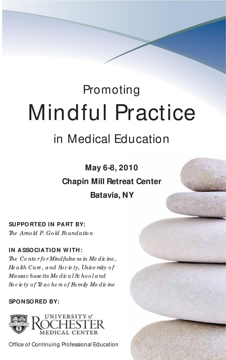 Gold Foundation IN ASSOCIATION WITH: The Center for Mindfulness in Medicine, Health Care, and
