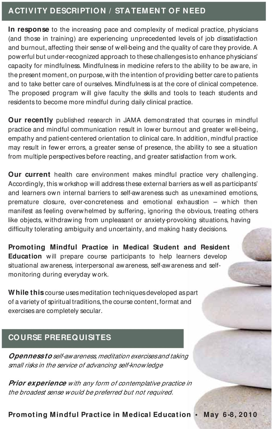 A powerful but under-recognized approach to these challenges is to enhance physicians capacity for mindfulness.