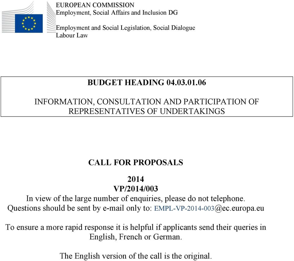 06 INFORMATION, CONSULTATION AND PARTICIPATION OF REPRESENTATIVES OF UNDERTAKINGS CALL FOR PROPOSALS 2014 VP/2014/003 In view of the large