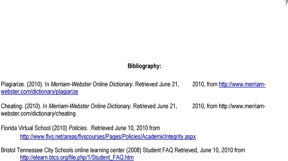 com/dictionary/cheating 2010, from http://www.merriam- Florida Virtual School (2010) Policies. Retrieved June 10, 2010 from http://www.flvs.