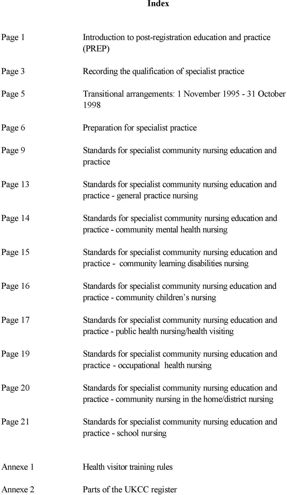 specialist community nursing education and practice - general practice nursing Standards for specialist community nursing education and practice - community mental health nursing Standards for