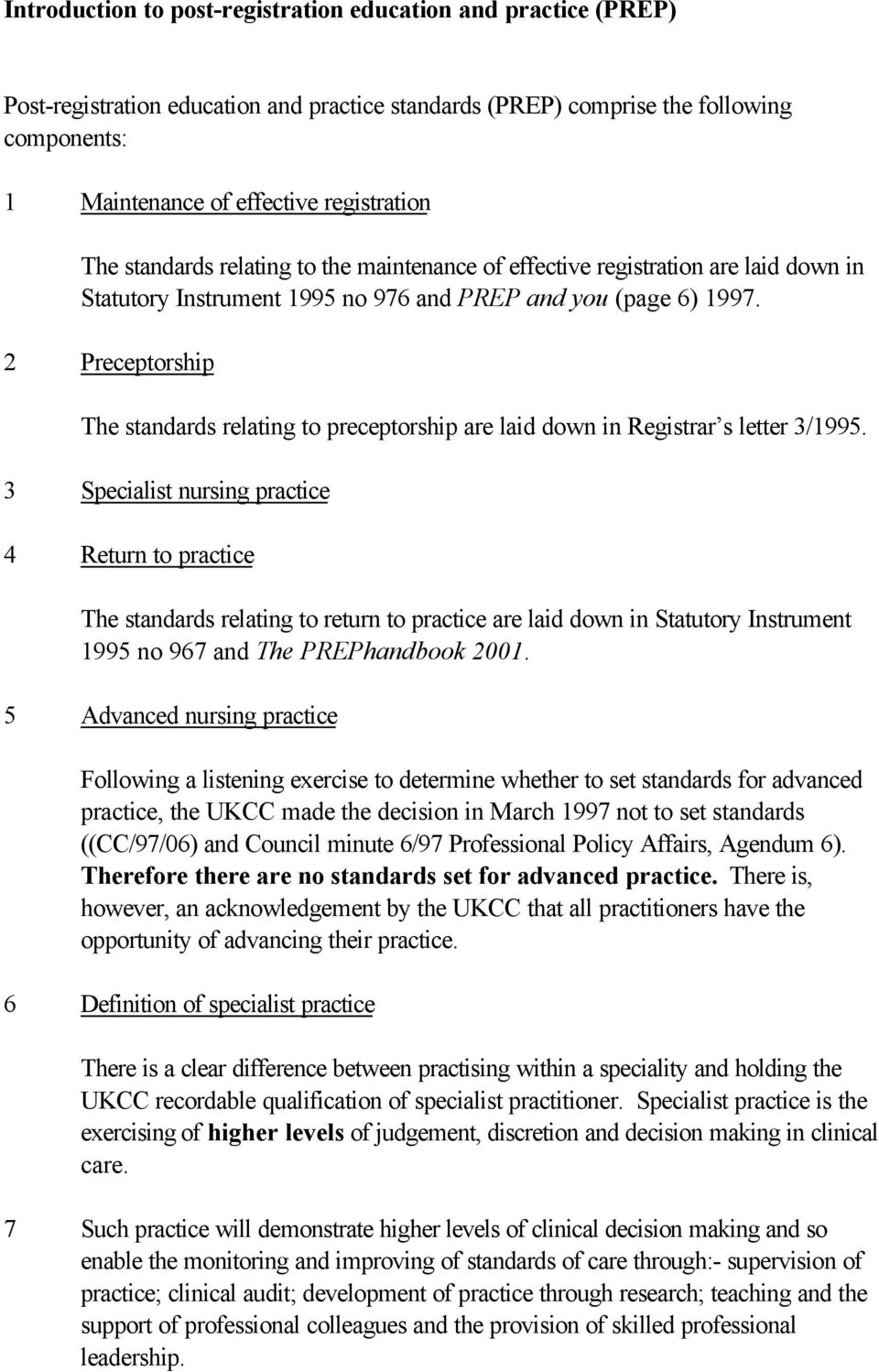 2 Preceptorship The standards relating to preceptorship are laid down in Registrar s letter 3/1995.