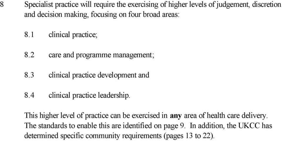 4 clinical practice leadership. This higher level of practice can be exercised in any area of health care delivery.