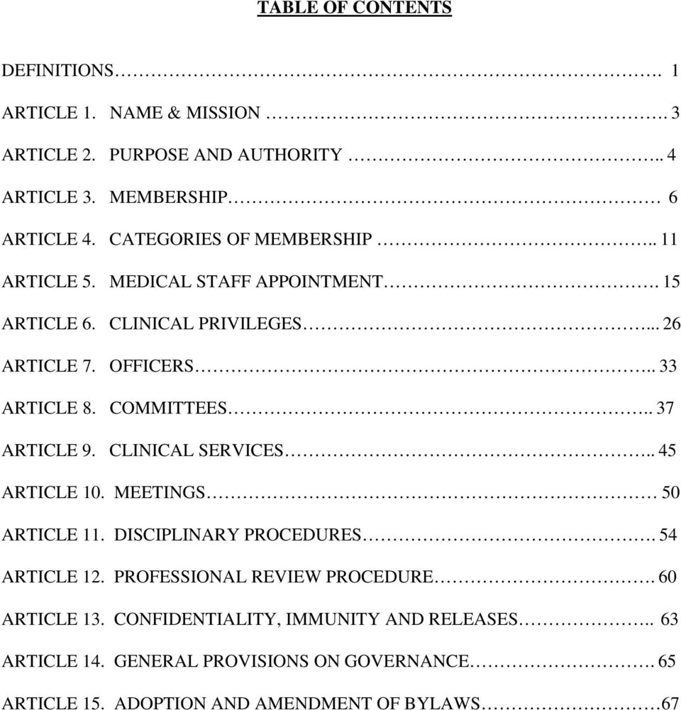 COMMITTEES.. 37 ARTICLE 9. CLINICAL SERVICES.. 45 ARTICLE 10. MEETINGS 50 ARTICLE 11. DISCIPLINARY PROCEDURES. 54 ARTICLE 12.