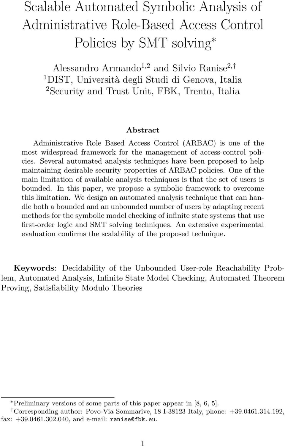 Several automated analysis techniques have been proposed to help maintaining desirable security properties of ARBAC policies.