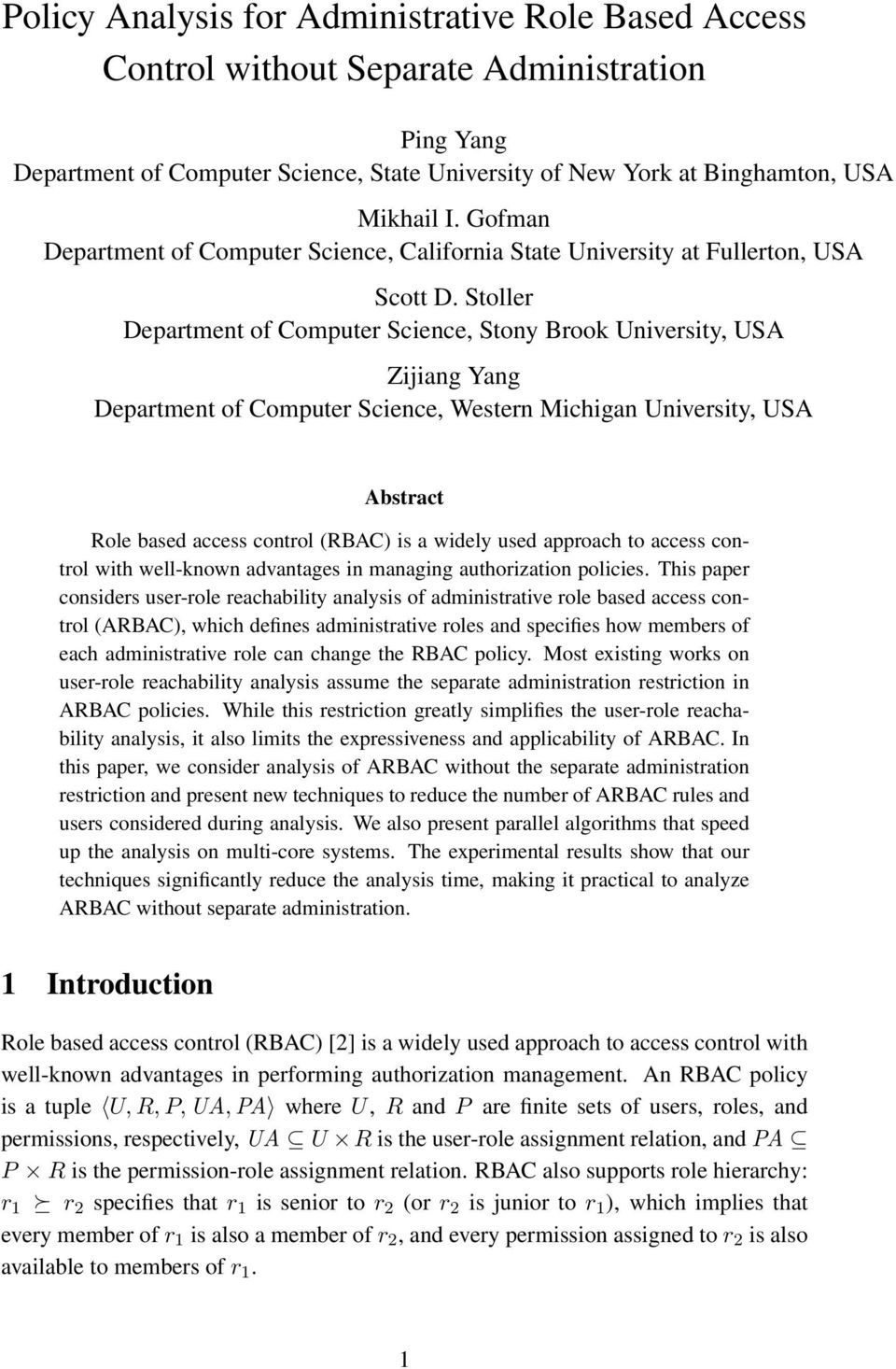 Stoller Department of Computer Science, Stony Brook University, US Zijiang Yang Department of Computer Science, Western Michigan University, US bstract Role based access control (RBC) is a widely