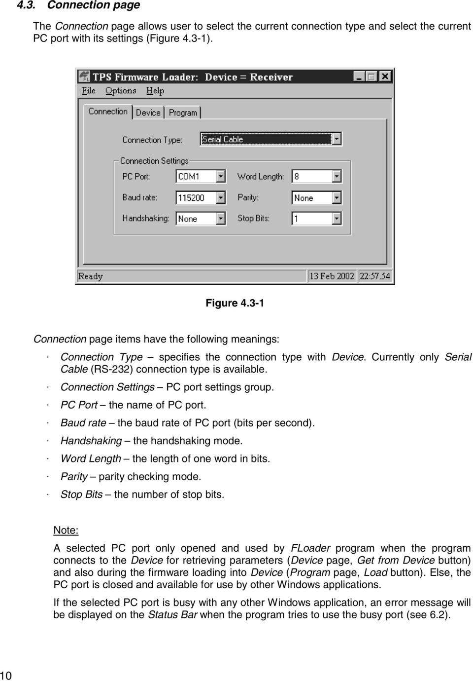 Connection Settings PC port settings group. PC Port the name of PC port. Baud rate the baud rate of PC port (bits per second). Handshaking the handshaking mode.