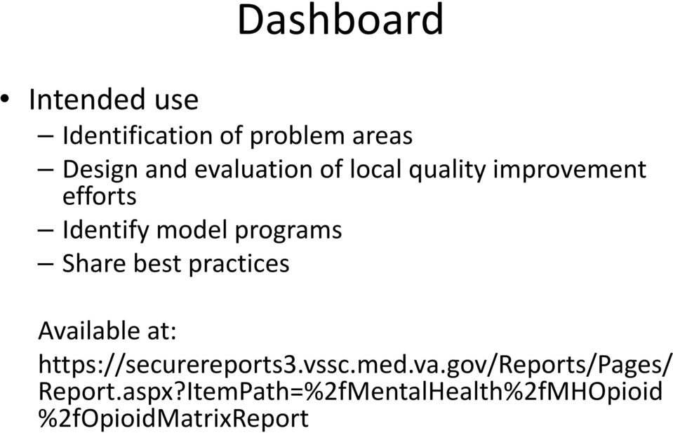 Share best practices Available at: https://securereports3.vssc.med.va.gov/reports/pages/ Report.
