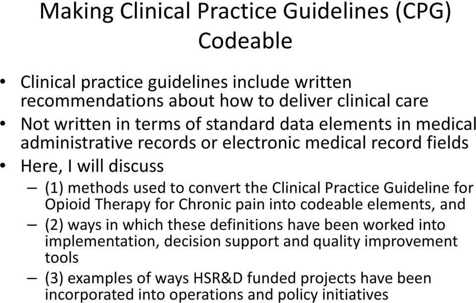 Clinical Practice Guideline for Opioid Therapy for Chronic pain into codeable elements, and (2) ways in which these definitions have been worked into