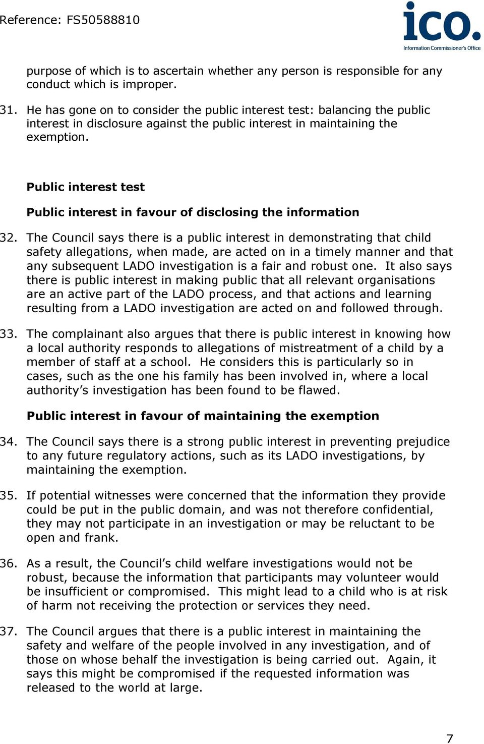 Public interest test Public interest in favour of disclosing the information 32.