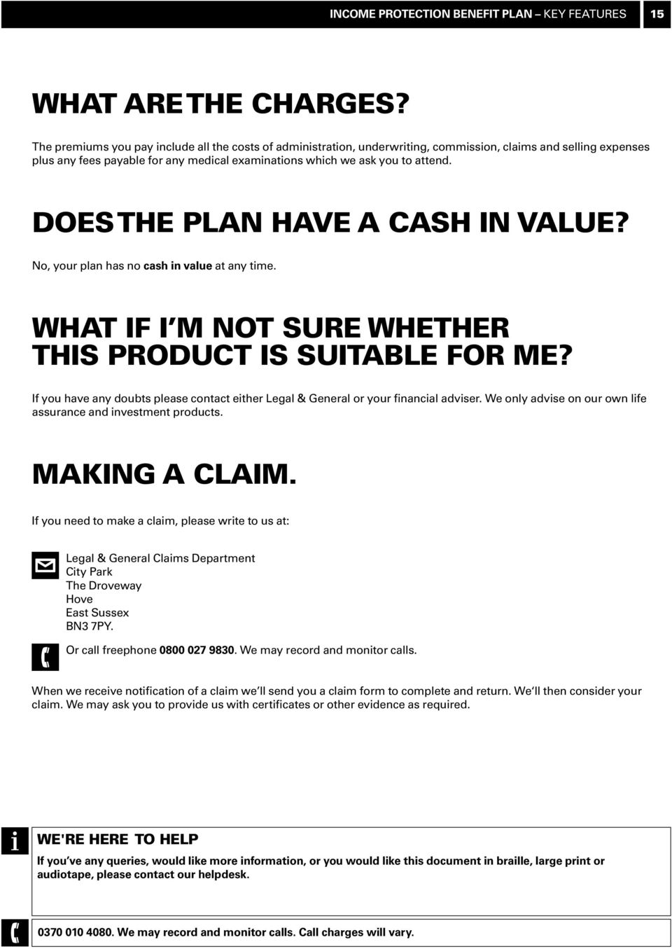 Does the plan have a cash in value? No, your plan has no cash in value at any time. What if I m not sure whether this product is suitable for me?