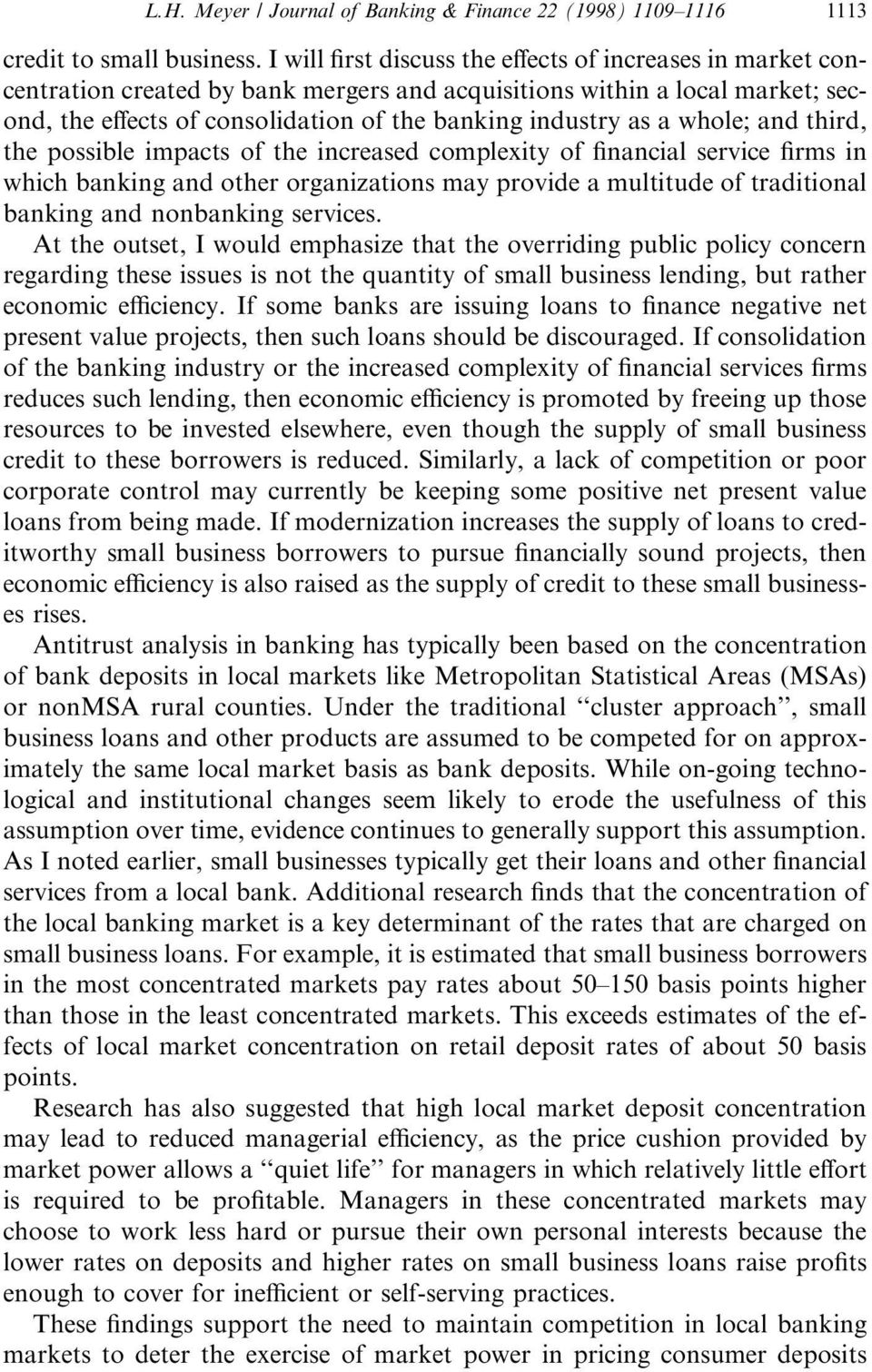 whole; and third, the possible impacts of the increased complexity of nancial service rms in which banking and other organizations may provide a multitude of traditional banking and nonbanking