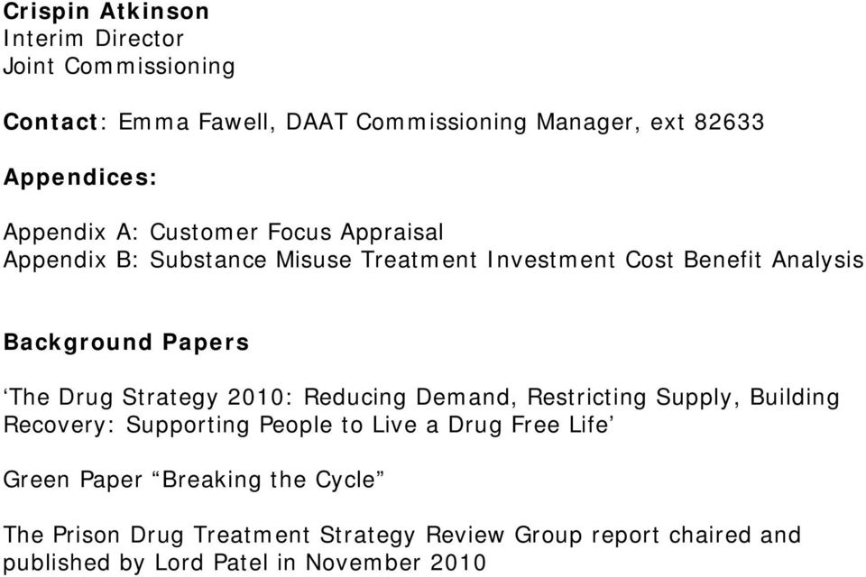 The Drug Strategy 2010: Reducing Demand, Restricting Supply, Building Recovery: Supporting People to Live a Drug Free Life Green